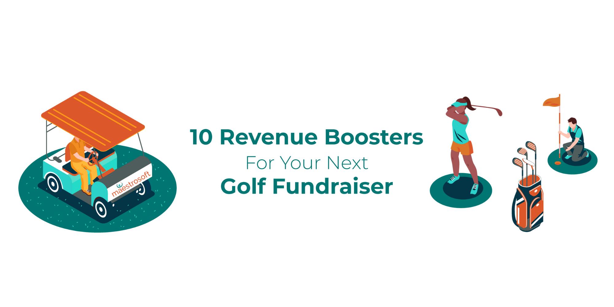 10 Surefire Revenue Boosters for Your Next Golf Fundraiser